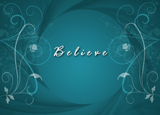 Believe and things will happen