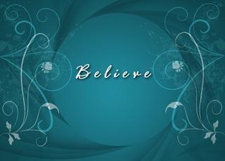 Believe - Believe - Believe