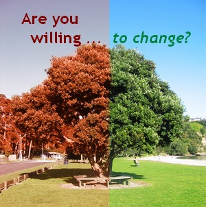 Change—are you willing to change?