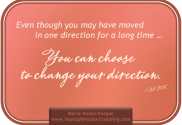 Is it time to change your direction?